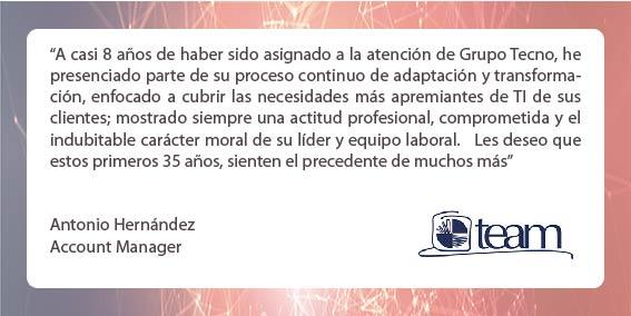 Felicitación del Account Manager de TEAM para Grupo Tecno, Anotnio Hernández