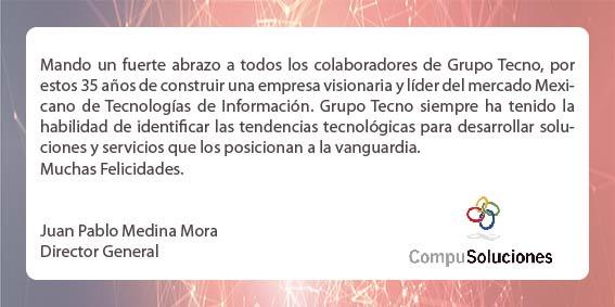 Felicitación del Director General de Compusoluciones, Juan Pablo Medina Mora